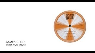 James Curd - Think You Know feat. Annabel Weston  Exploited - YouTube