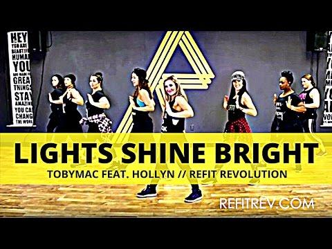 """Lights Shine Bright"" || TobyMac || Hollyn || Cardio Fitness Choreography || REFIT® Revoltion"