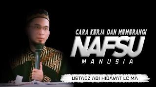 Video Cara Kerja Hawa Nafsu dan Cara Memeranginya    Ustadz Adi Hidayat MP3, 3GP, MP4, WEBM, AVI, FLV Juni 2018