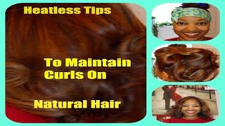 Natural Hair |Tips For How To Maintain Curls Without Heat - YouTube