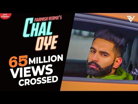 Chal Oye (Official Video) Parmish Verma | Desi Crew | Latest Punjabi Songs 2019