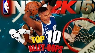NBA 2K15 TOP 10 ALLEY-OOPS Of The Week #1 Ft. Russell Westbrook