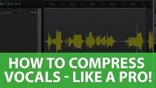 Video How To COMPRESS Vocals - Like a PRO! MP3, 3GP, MP4, WEBM, AVI, FLV Desember 2018
