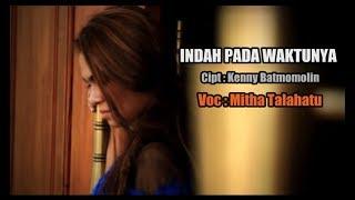 Video Indah Pada WaktuNYA - Mitha Talahatu ( Official Music Video ) Lagu Rohani 2017. MP3, 3GP, MP4, WEBM, AVI, FLV Agustus 2018