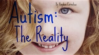 """Autism: The Reality"" is a short documentary film by Hayden Cornelius that highlights the truth behind being a parent who has children with autism, growing up with autism, and important facts that the general public may not be aware of.** The views expressed in this video do not necessarily reflect those of the filmmaker **IMDB Page: http://www.imdb.com/title/tt4301516/Website:  http://www.haydencornelius.com/_________________________________________________________________This video can also be found on Vimeo!https://vimeo.com/126993557"