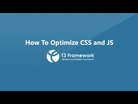 T3 Framework video tutorials - Optimize CSS and JS