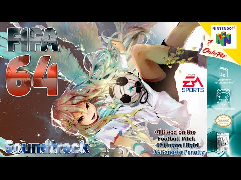FIFA 64 Soundtrack | Full Songs |