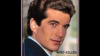WHAT REALLY HAPPENED TO JFK JR.?