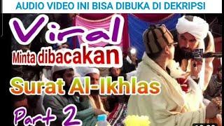 Video ( Part 2) jema'ah memaksa minta dibacakan surat Al-Ikhlas | Mu'min 'Aenul Mubarok MP3, 3GP, MP4, WEBM, AVI, FLV Juli 2019