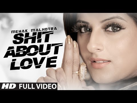 Video Shit About Love - Official Music Video - Mehak Malhotra Ft. Milind Gaba download in MP3, 3GP, MP4, WEBM, AVI, FLV January 2017
