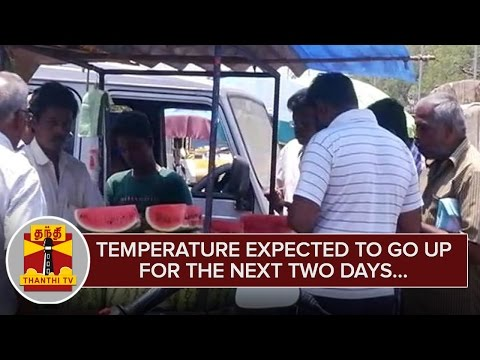 Temperature-expected-to-go-up-for-the-Next-Two-Days--Chennai-Meteorological-Centre--Thanthi-TV
