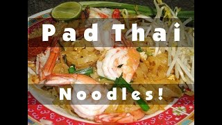 Thai Food: Pad Thai (Stir-Fried Thai Noodles)
