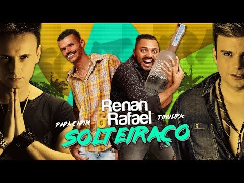 Solteiraço - Renan e Rafael part. especial Tirullipa e Dinho_Kapp - Thời lượng: 2:56.