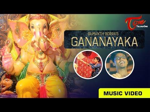 GANANAYAKA (గణనాయక)   Official Music Video   by Sumanth Borra    #GaneshChathurthi2016