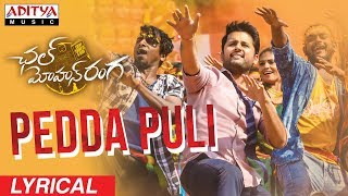 Pedda Puli Lyrical    Chal Mohan Ranga Movie Songs    Nithiin  Megha Akash    Thaman S
