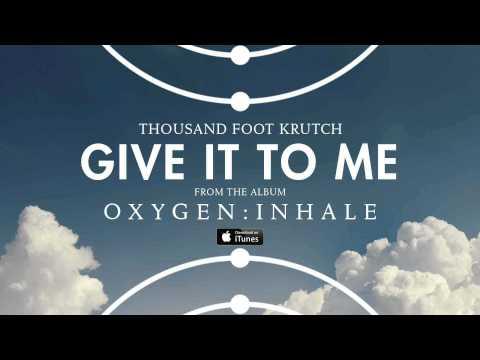 Tekst piosenki Thousand Foot Krutch - Give It To Me po polsku