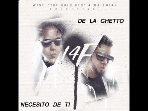 De La Ghetto - Necesito De Ti