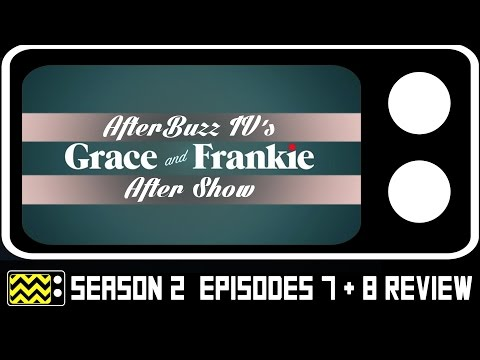 Grace & Frankie Season 3 Episodes 7 & 8 Review & After Show | AfterBuzz TV