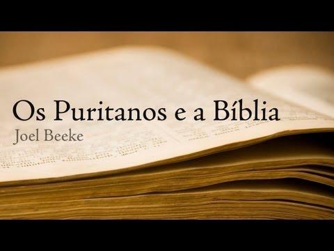 Os Puritanos e a Bíblia - Joel Beeke