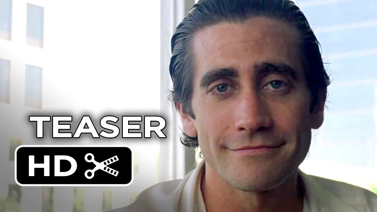 MOVIES: Nightcrawler - Official First Look Teaser feat Jake Gyllenhaal