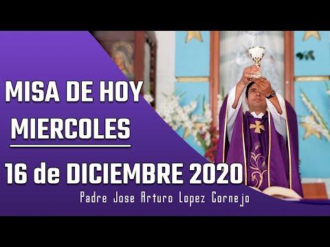 MISA DE HOY miércoles 16 de diciembre 2020 - Padre Arturo Cornejo