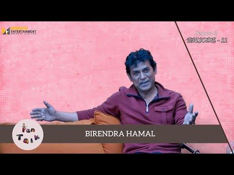 (Fun Talk With Birendra Hamal ||जसले जन्मायो नेपाली ...26 min.)