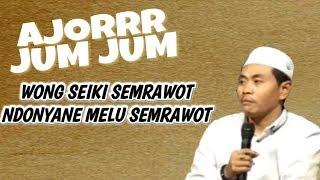Video AJIORRR JUM JUM   !! Wkkk Wong Seiki Semrawot , Ndonyane MeLu Semrawot KH Anwar Zahid MP3, 3GP, MP4, WEBM, AVI, FLV November 2018