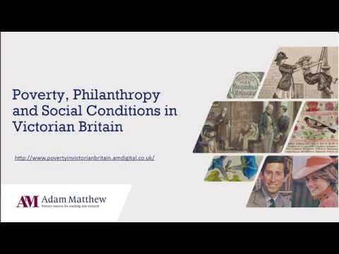 Poverty, Philanthropy and Social Conditions in Victorian Britain - New for 2020