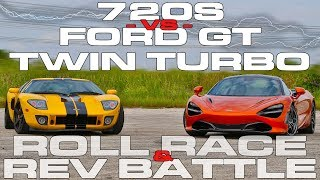 McLaren 720S vs Ford GT Twin Turbo Heffner GT1000 Roll Racing and Rev Battle by DragTimes