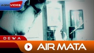 Download Lagu Dewa - Air Mata | Official Video Mp3