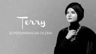 Terry - Di Persimpangan Dilema [Official Audio Video]