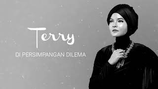 Video Terry - Di Persimpangan Dilema [Official Audio Video] MP3, 3GP, MP4, WEBM, AVI, FLV Juli 2018