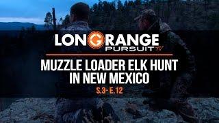 Video Long Range Pursuit   S3 E12 Muzzle Loader Elk Hunt in New Mexico MP3, 3GP, MP4, WEBM, AVI, FLV November 2017