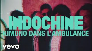 Indochine - Kimono dans l'ambulance (Audio + paroles)