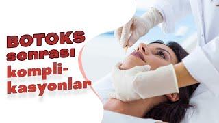 Botox uygulamasının ardından oluşabilecek komplikasyonlar neler