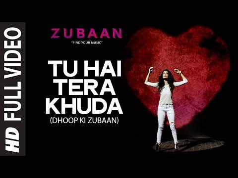 Tu Hai Tera Khuda Full Video Song | ZUBAAN | Sarah