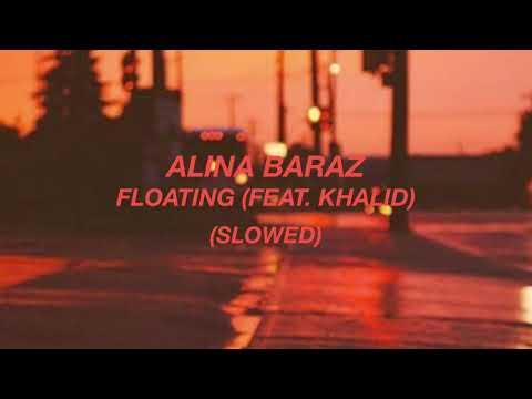 Alina Baraz- floating ft. Khalid (slowed + reverb)