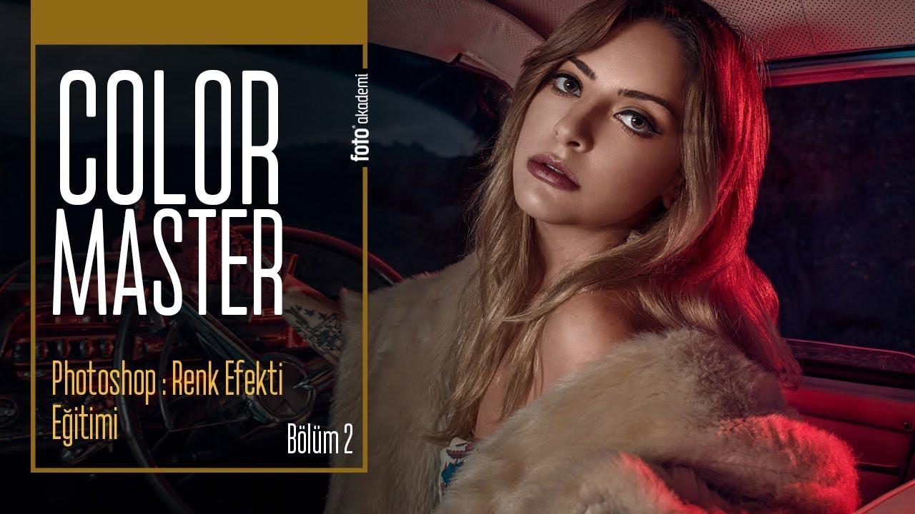 Color Master - Photoshop Renk Efekti Eğitimi - (Bölüm 2)