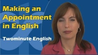 Making an Appointment in English, Learn to speak English in Common Situations