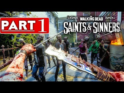 THE WALKING DEAD SAINTS & SINNERS Gameplay Walkthrough Part 1 [60FPS PC VR] - No Commentary