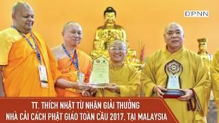 Thầy Nhật Từ nhận giải thưởng Nhà cải cách Phật giáo toàn cầu 2017 tại Malaysia