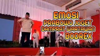 Video Kesal, Prabowo Joget Damprat Wartawan Bodrex yang Menunggunya Salah Bicara MP3, 3GP, MP4, WEBM, AVI, FLV Mei 2019
