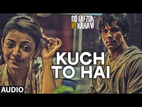 Kuch To Hai Video | DO LAFZON KI KAHANI | Randeep