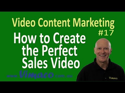 Video Content Marketing #17: How to Create the Perfect Sales Video