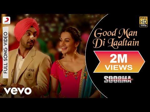 Good Man Di Laaltain Full Video - Soorma Diljit, Taapsee Sukhwinder Singh,Sunidhi Chauhan