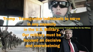 Trump Bans Transgender People Serving in the Military President Donald Trump announced Wednesday a ban on transgender ...