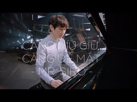CÀNG NÍU GIỮ CÀNG DỄ MẤT - MR. SIRO (Official MV) - Thời lượng: 5 phút, 35 giây.