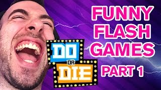 """Bit early than planned, today i'm playing """"Do or Die"""" flash game on the pc. Fun game like """"Wario Ware"""", hope you enjoy!If you know of a flash game that you would like me to play please let me know.This video is not meant to be taken serious and is just for fun.Thank you"""