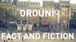Orouni - Fact And Fiction