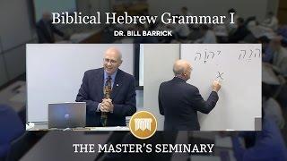 OT 503 Hebrew Grammar I Lecture 12